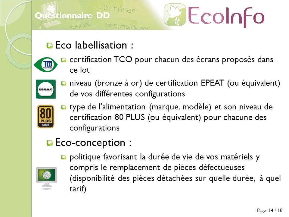 Questionnaire DD Page 14 / 18 Eco labellisation : certification TCO pour chacun des écrans proposés dans ce lot niveau (bronze à or) de certification