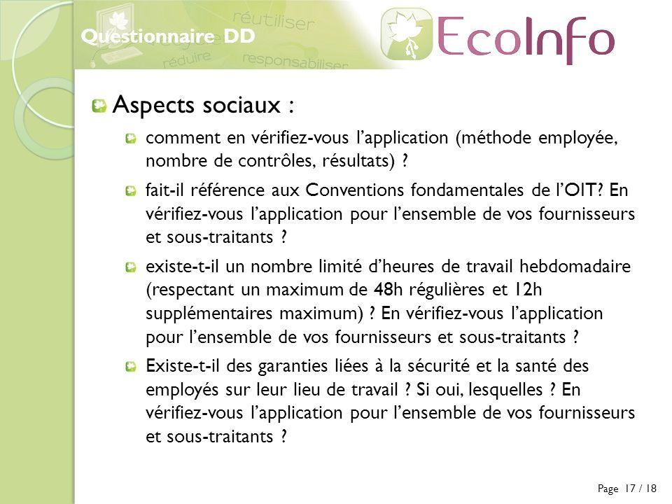 Questionnaire DD Page 17 / 18 Aspects sociaux : comment en vérifiez-vous lapplication (méthode employée, nombre de contrôles, résultats) ? fait-il réf
