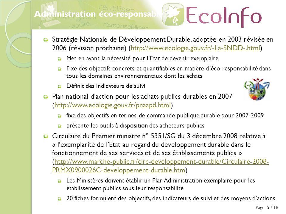 Administration éco-responsable Page 5 / 18 Stratégie Nationale de Développement Durable, adoptée en 2003 révisée en 2006 (révision prochaine) (http://