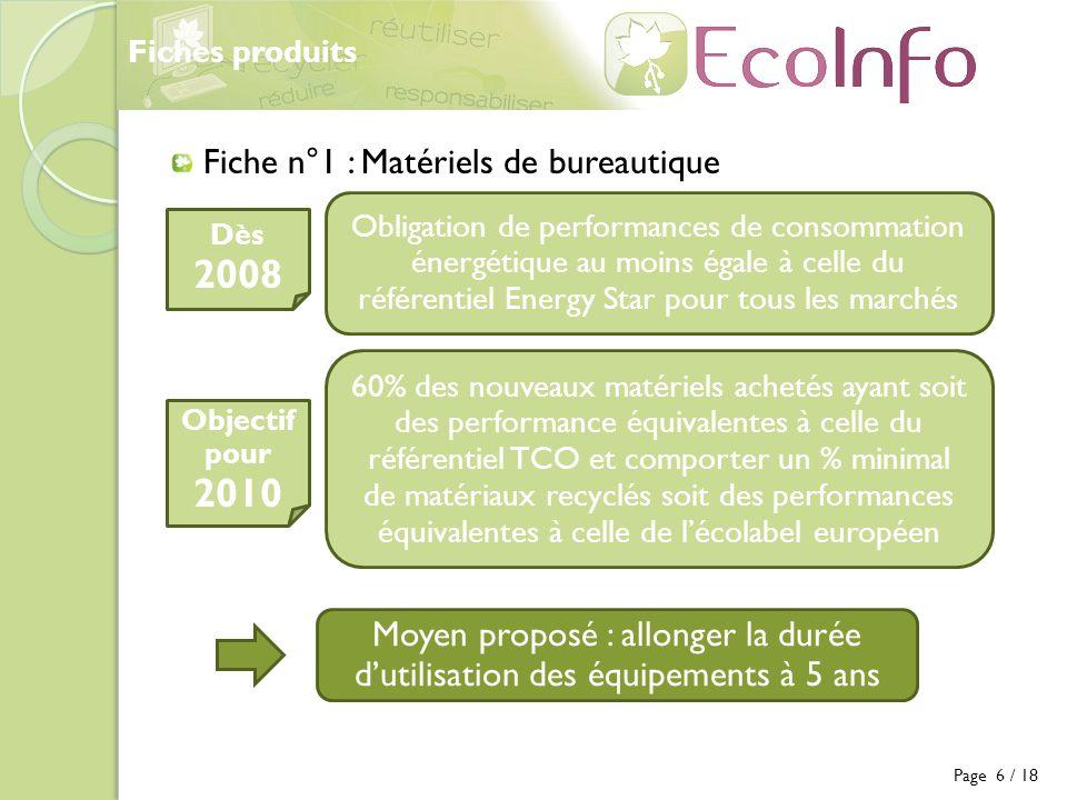 Fiches produits Page 6 / 18 Fiche n°1 : Matériels de bureautique Obligation de performances de consommation énergétique au moins égale à celle du réfé