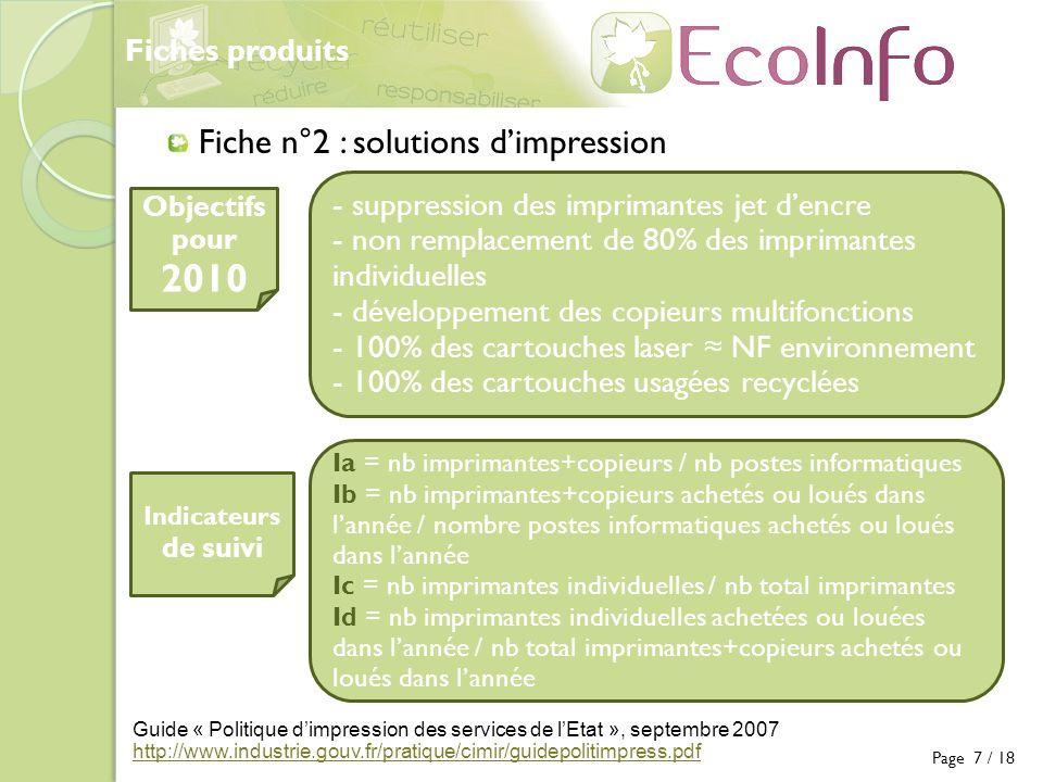 Fiches produits Page 7 / 18 Fiche n°2 : solutions dimpression - suppression des imprimantes jet dencre - non remplacement de 80% des imprimantes indiv