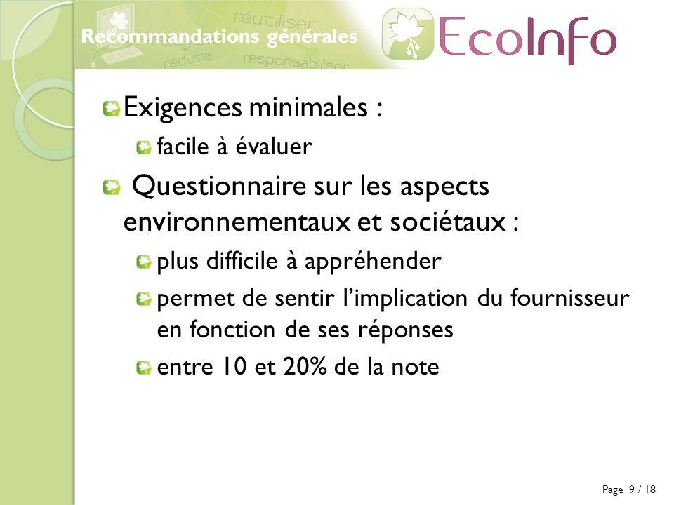 Recommandations générales Page 9 / 18 Exigences minimales : facile à évaluer Questionnaire sur les aspects environnementaux et sociétaux : plus diffic