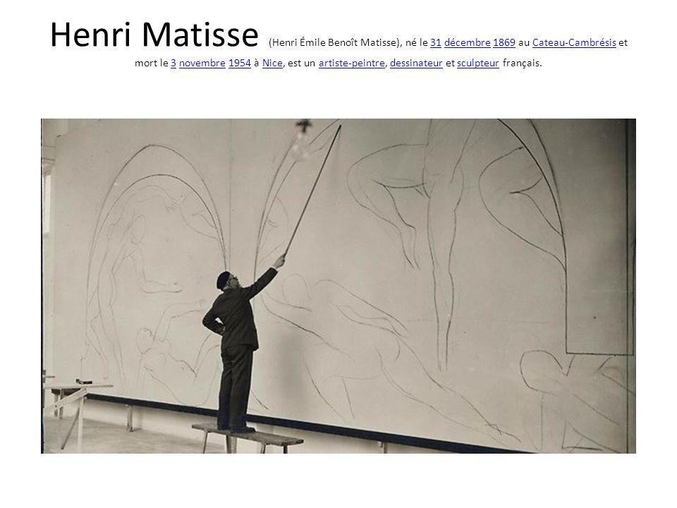 Henri Matisse (Henri Émile Benoît Matisse), né le 31 décembre 1869 au Cateau-Cambrésis et mort le 3 novembre 1954 à Nice, est un artiste-peintre, dess