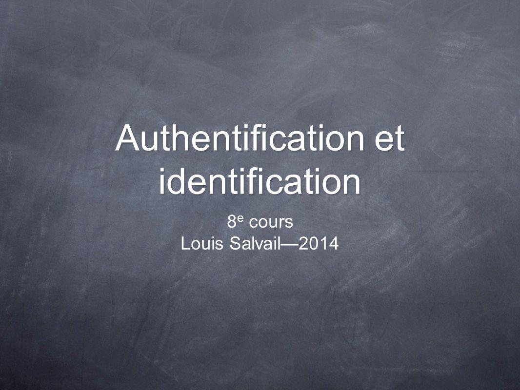 Authentification et identification 8 e cours Louis Salvail2014