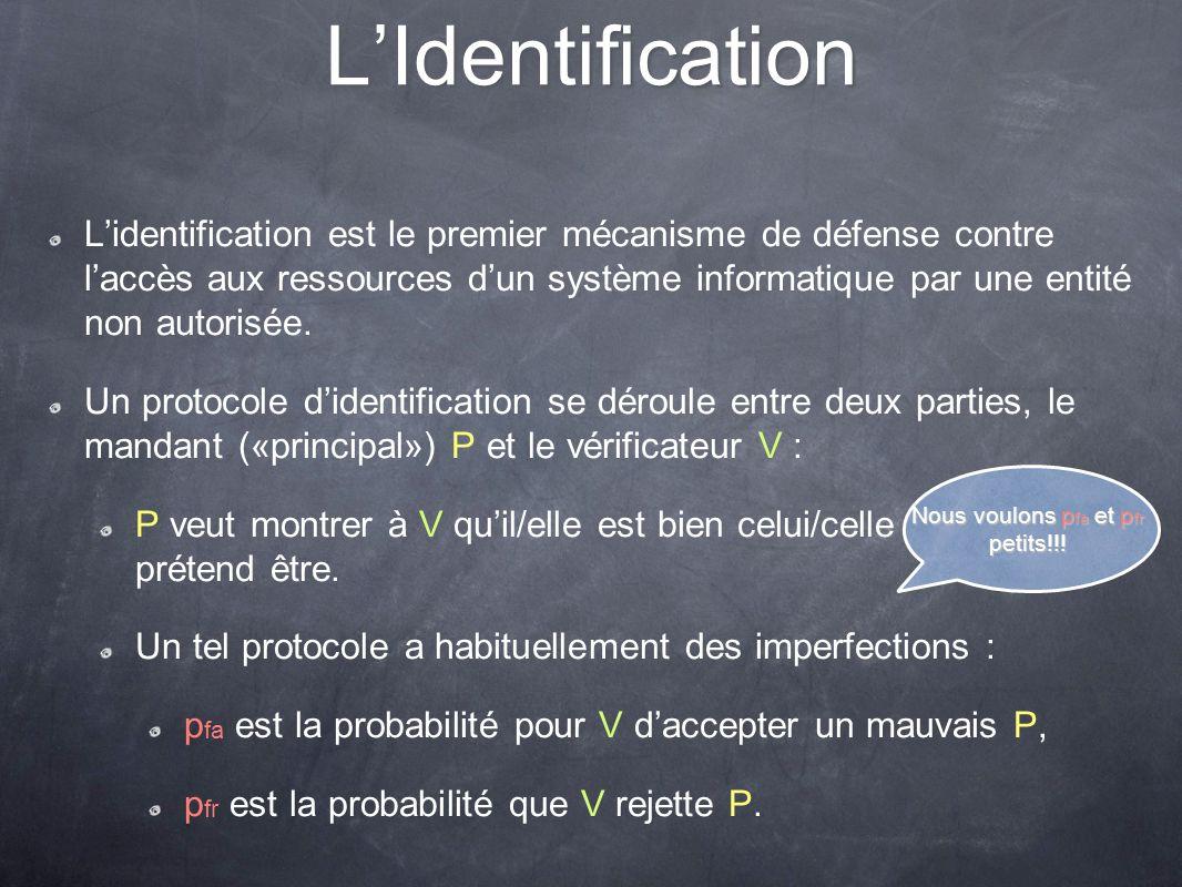 LIdentification Lidentification est le premier mécanisme de défense contre laccès aux ressources dun système informatique par une entité non autorisée