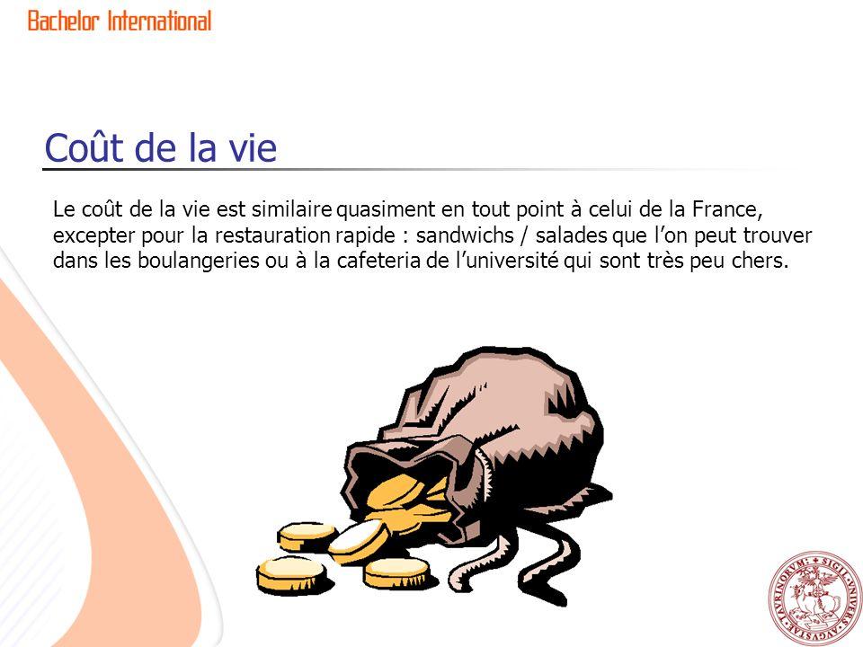 Coût de la vie Le coût de la vie est similaire quasiment en tout point à celui de la France, excepter pour la restauration rapide : sandwichs / salade
