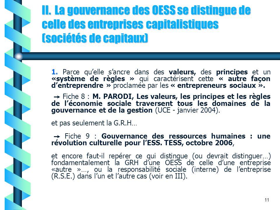 II. La gouvernance des OESS se distingue de celle des entreprises capitalistiques (sociétés de capitaux) 1. Parce quelle sancre dans des valeurs, des