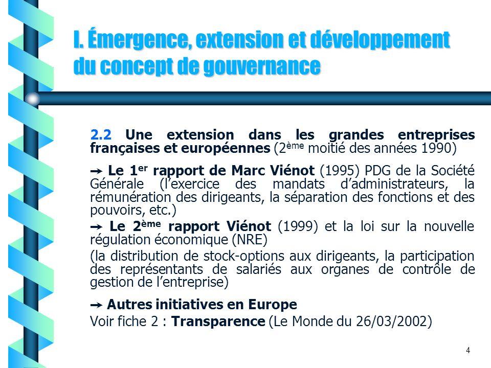 I. Émergence, extension et développement du concept de gouvernance 2.2 Une extension dans les grandes entreprises françaises et européennes (2 ème moi
