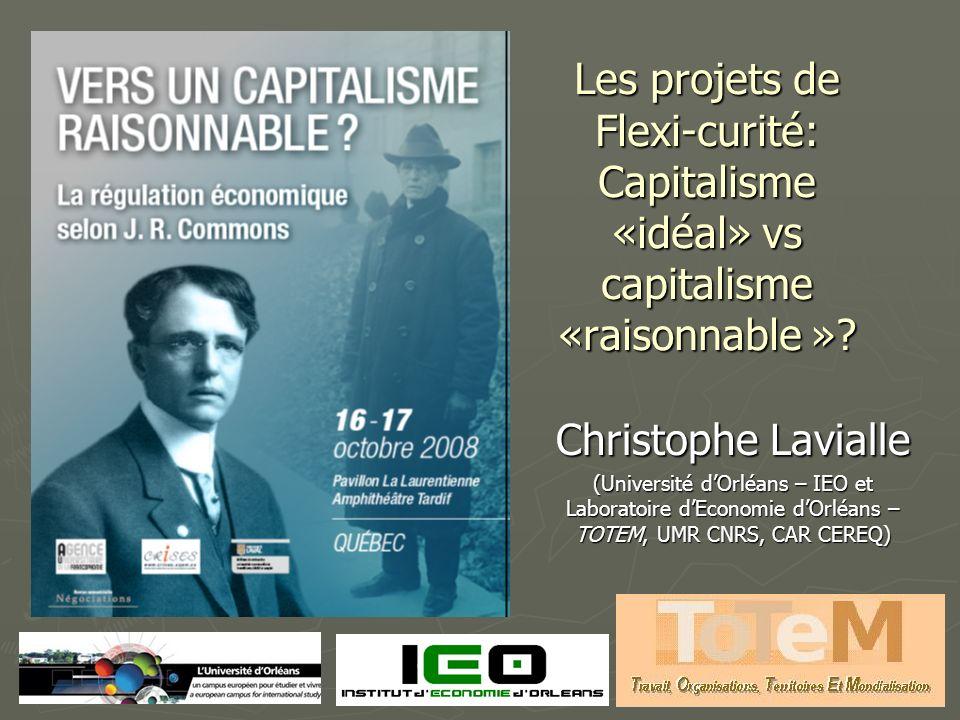 Les projets de Flexi-curité: Capitalisme «idéal» vs capitalisme «raisonnable ».
