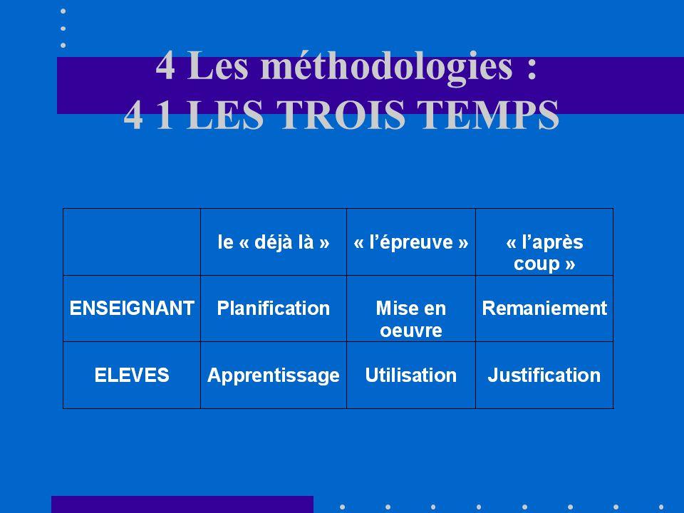 4 Les méthodologies : 4 1 LES TROIS TEMPS