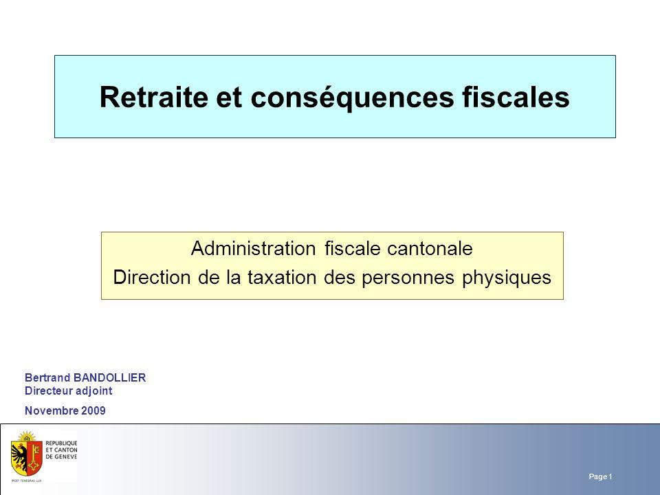 Page 1 Département Office Retraite et conséquences fiscales Administration fiscale cantonale Direction de la taxation des personnes physiques Bertrand