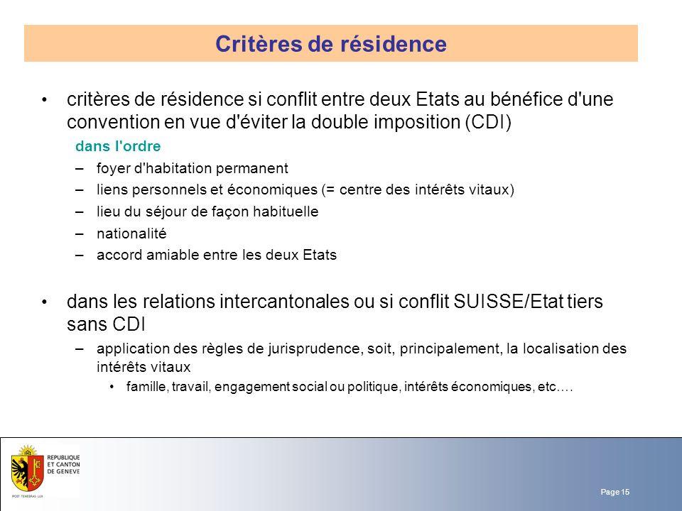 Page 15 critères de résidence si conflit entre deux Etats au bénéfice d'une convention en vue d'éviter la double imposition (CDI) dans l'ordre –foyer