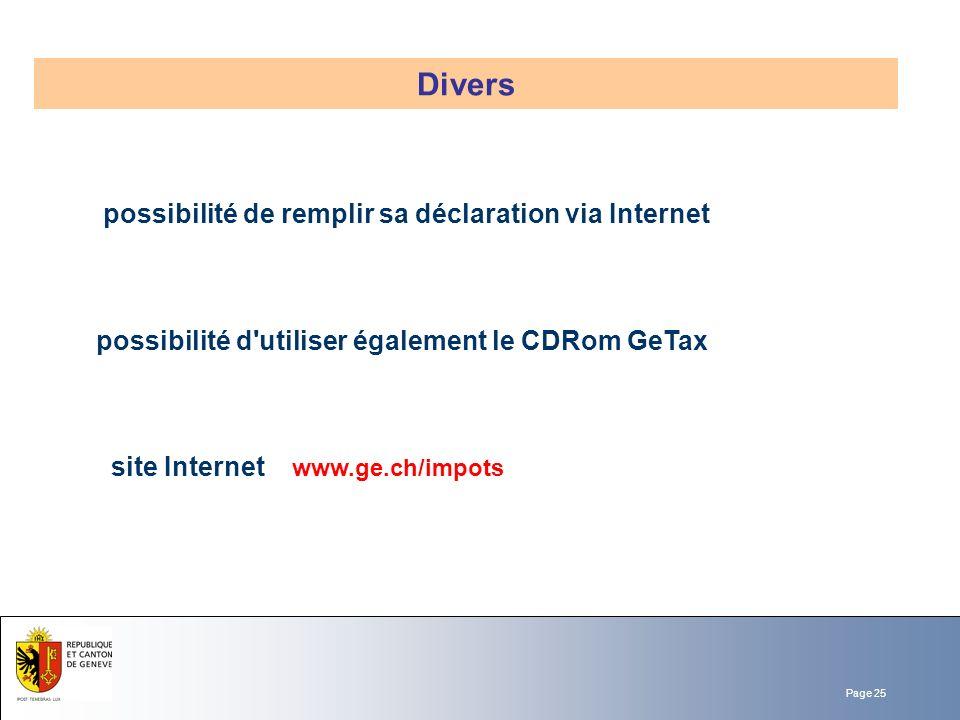Page 25 possibilité de remplir sa déclaration via Internet site Internet www.ge.ch/impots possibilité d'utiliser également le CDRom GeTax Divers