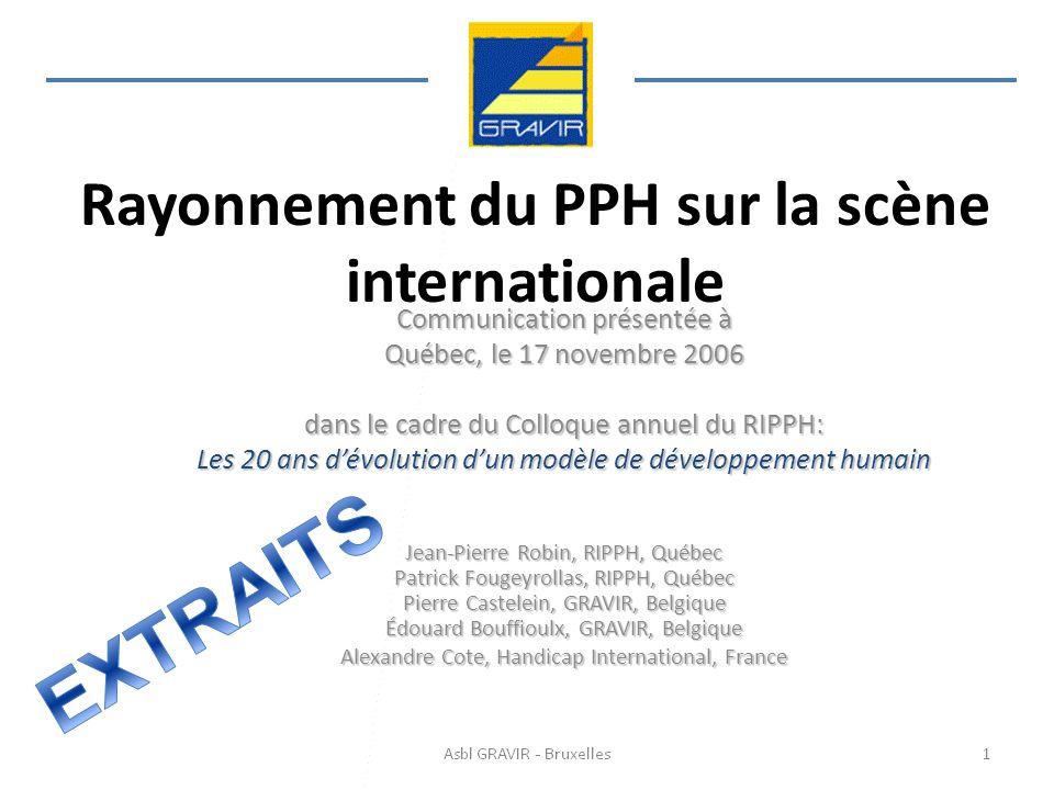 Rayonnement du PPH sur la scène internationale Communication présentée à Québec, le 17 novembre 2006 dans le cadre du Colloque annuel du RIPPH: Les 20