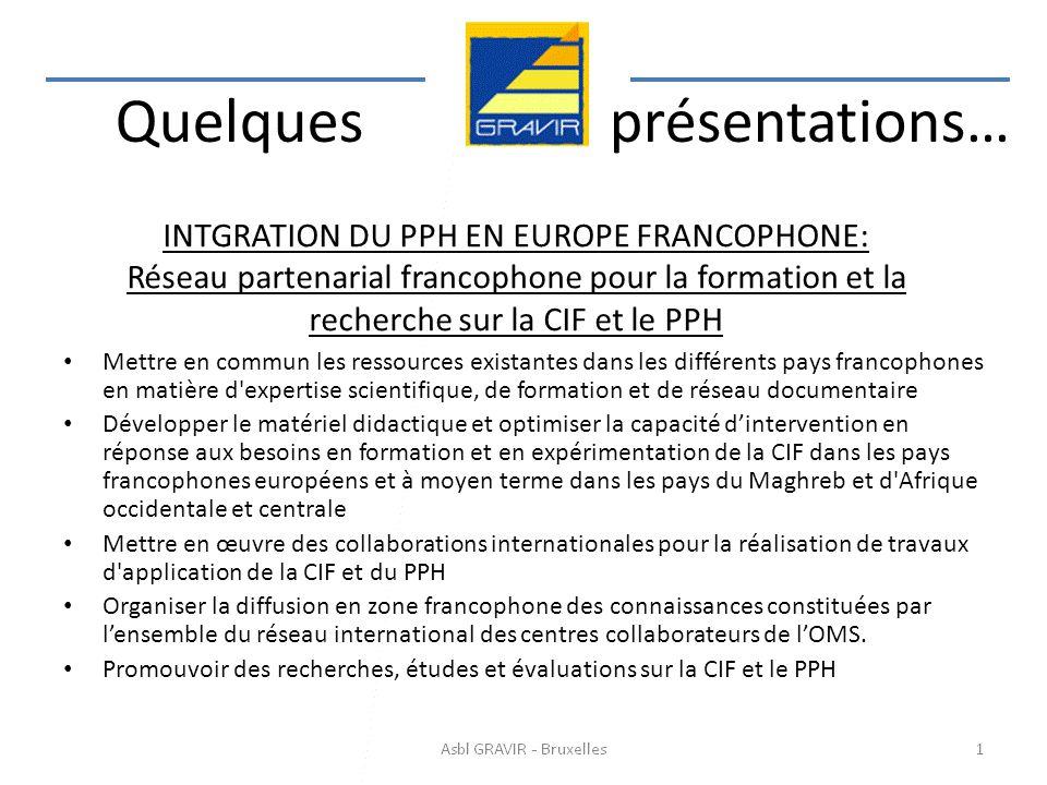 INTGRATION DU PPH EN EUROPE FRANCOPHONE: Réseau partenarial francophone pour la formation et la recherche sur la CIF et le PPH Mettre en commun les re