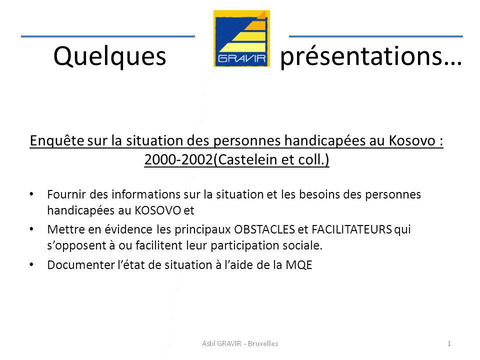 Enquête sur la situation des personnes handicapées au Kosovo : 2000-2002(Castelein et coll.) Fournir des informations sur la situation et les besoins