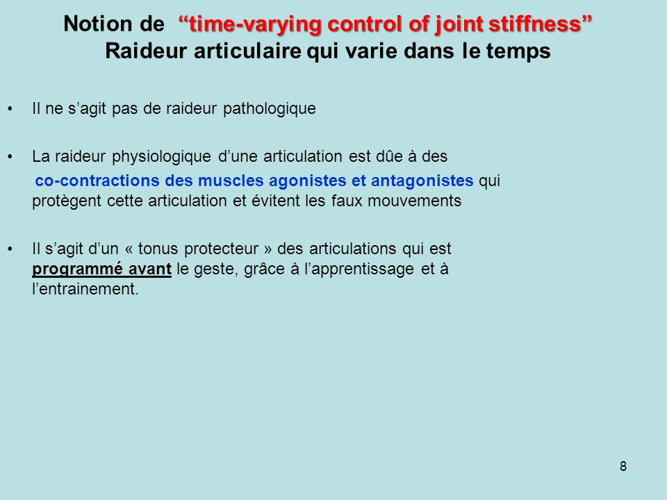 time-varying control of joint stiffness Notion de time-varying control of joint stiffness Raideur articulaire qui varie dans le temps 8 Il ne sagit pa