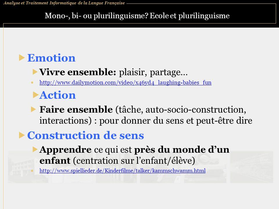 Analyse et Traitement Informatique de la Langue Française Mono-, bi- ou plurilinguisme.