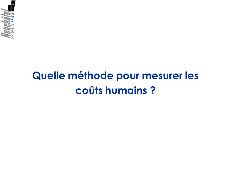 Quelle méthode pour mesurer les coûts humains ?