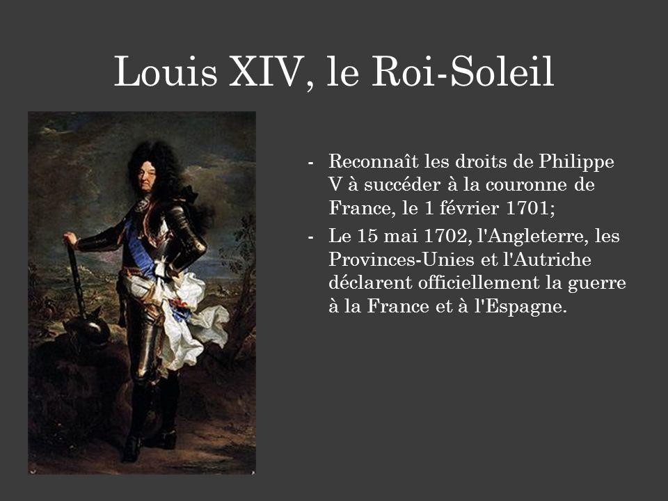 -Reconnaît les droits de Philippe V à succéder à la couronne de France, le 1 février 1701; -Le 15 mai 1702, l'Angleterre, les Provinces-Unies et l'Aut