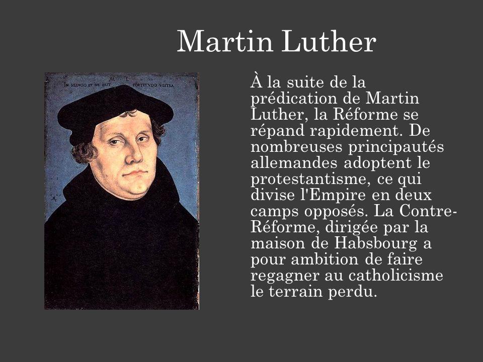Martin Luther À la suite de la prédication de Martin Luther, la Réforme se répand rapidement. De nombreuses principautés allemandes adoptent le protes