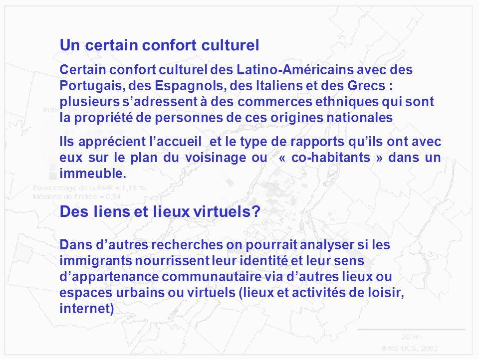 Un certain confort culturel Certain confort culturel des Latino-Américains avec des Portugais, des Espagnols, des Italiens et des Grecs : plusieurs sa