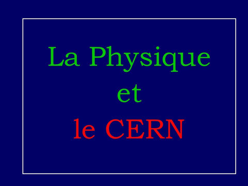 La Physique et le CERN