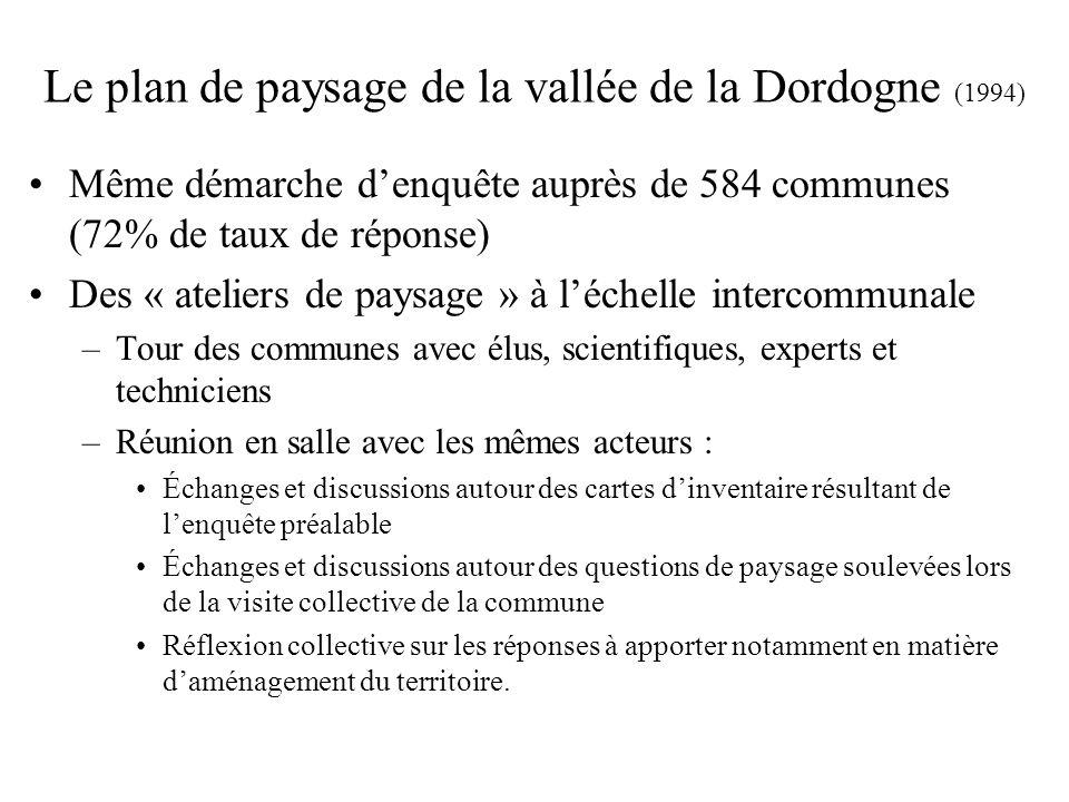Le plan de paysage de la vallée de la Dordogne (1994) Même démarche denquête auprès de 584 communes (72% de taux de réponse) Des « ateliers de paysage