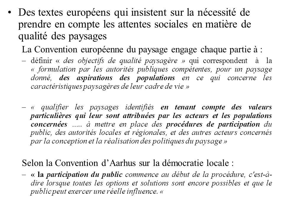 Des textes européens qui insistent sur la nécessité de prendre en compte les attentes sociales en matière de qualité des paysages La Convention europé