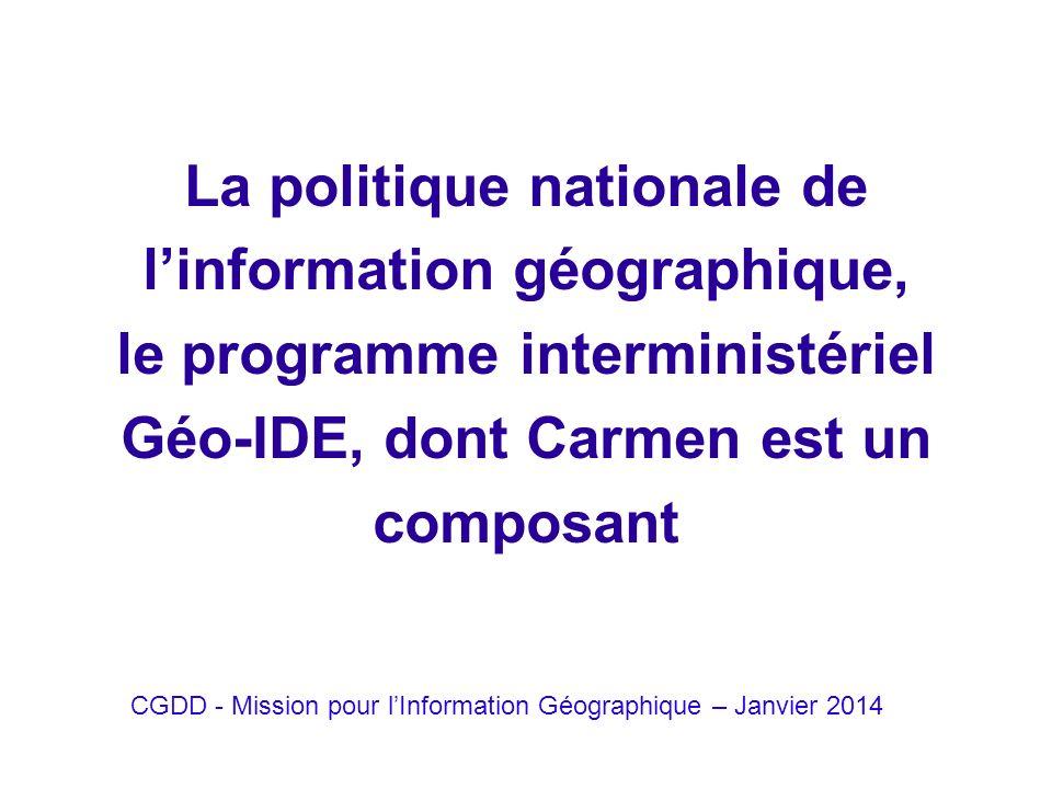 2 CGDD - Mission pour lInformation Géographique - Janvier 2014 Plan de lexposé Le contexte : la directive Inspire, lopen data La politique nationale de linformation géographique Le programme technique Géo-IDE