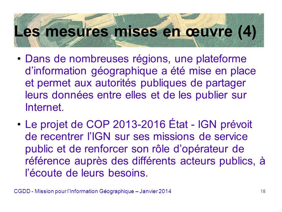 CGDD - Mission pour lInformation Géographique – Janvier 2014 18 Les mesures mises en œuvre (4) Dans de nombreuses régions, une plateforme dinformation