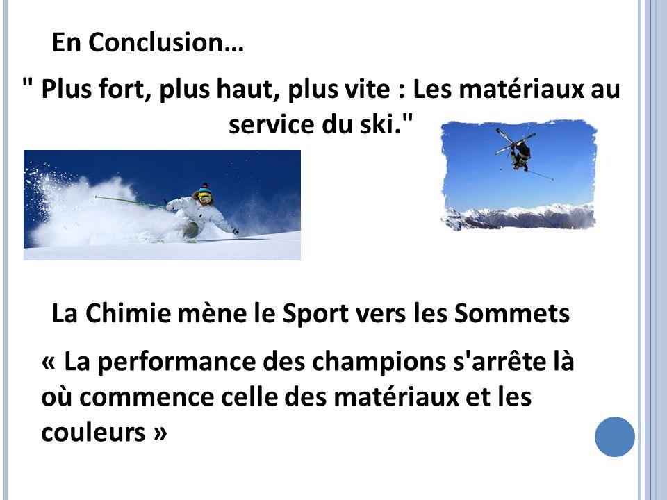 En Conclusion… La Chimie mène le Sport vers les Sommets