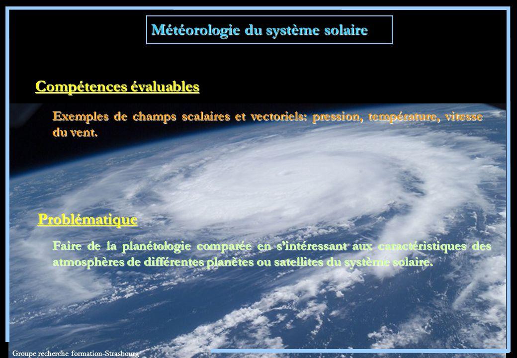 Météorologie du système solaire Problématique Faire de la planétologie comparée en sintéressant aux caractéristiques des atmosphères de différentes pl