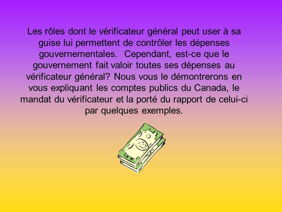 Les rôles dont le vérificateur général peut user à sa guise lui permettent de contrôler les dépenses gouvernementales.