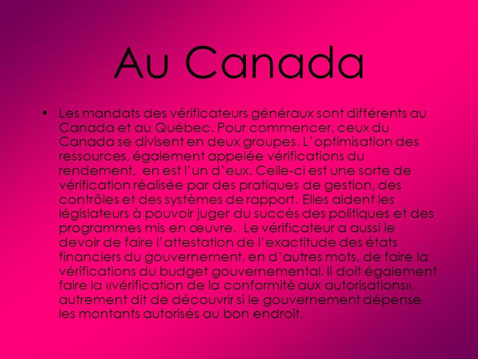 Au Canada Les mandats des vérificateurs généraux sont différents au Canada et au Québec.