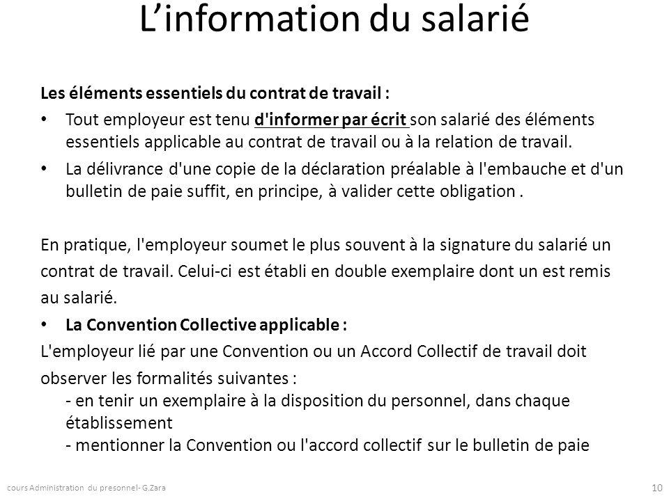 Linformation du salarié Les éléments essentiels du contrat de travail : Tout employeur est tenu d'informer par écrit son salarié des éléments essentie