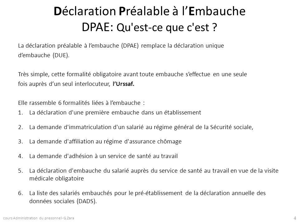 Déclaration Préalable à lEmbauche DPAE: Qu'est-ce que c'est ? La déclaration préalable à lembauche (DPAE) remplace la déclaration unique dembauche (DU
