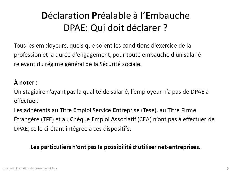 La DPAE doit être obligatoirement effectuée par tous les employeurs ou leur mandataire dans les 8 jours qui précèdent toute embauche de salarié y compris la période dessai.