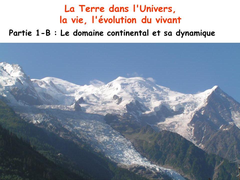La Terre dans l Univers, la vie, l évolution du vivant Partie 1-B : Le domaine continental et sa dynamique