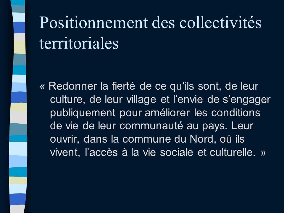 Positionnement des collectivités territoriales « Redonner la fierté de ce quils sont, de leur culture, de leur village et lenvie de sengager publiquement pour améliorer les conditions de vie de leur communauté au pays.