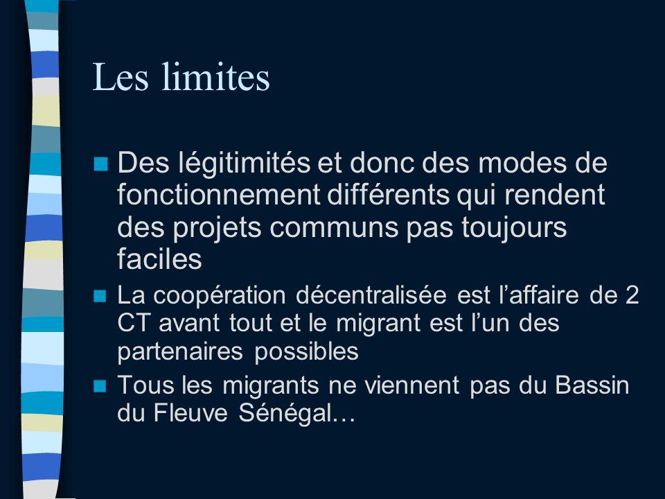 Les limites Des légitimités et donc des modes de fonctionnement différents qui rendent des projets communs pas toujours faciles La coopération décentralisée est laffaire de 2 CT avant tout et le migrant est lun des partenaires possibles Tous les migrants ne viennent pas du Bassin du Fleuve Sénégal…