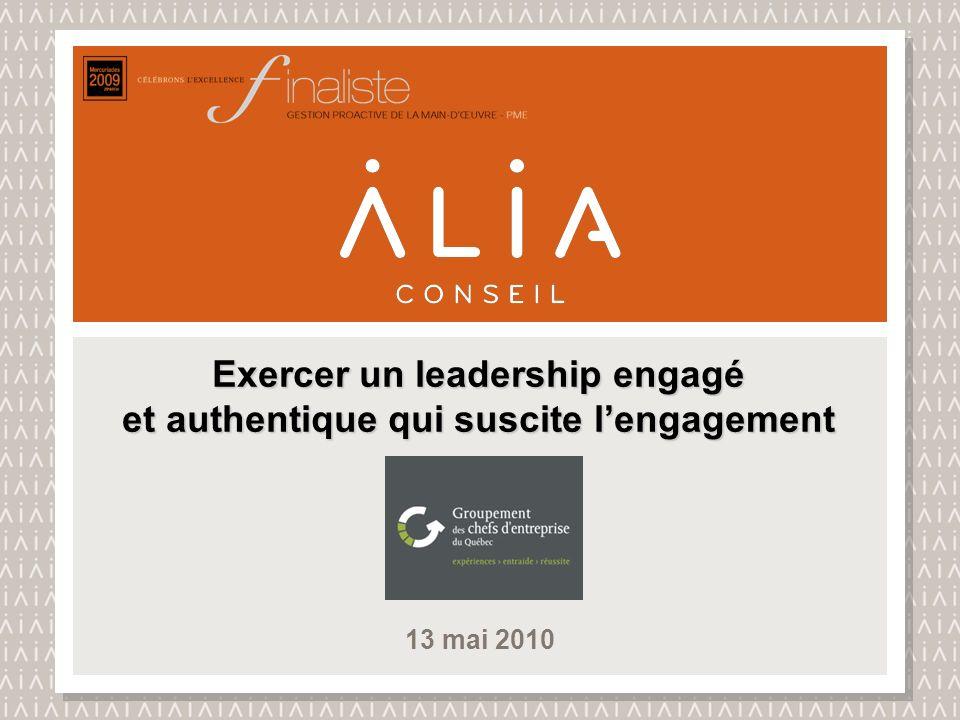 13 mai 2010 Exercer un leadership engagé et authentique qui suscite lengagement