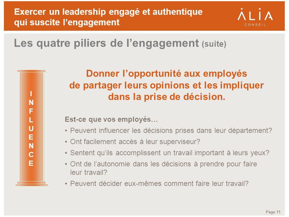 TITRE DE LA PRÉSENTATION Page 11 Exercer un leadership engagé et authentique qui suscite lengagement Donner lopportunité aux employés de partager leur
