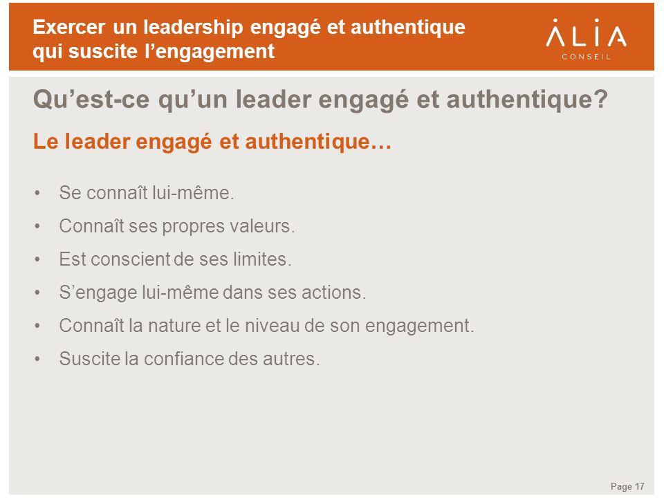 TITRE DE LA PRÉSENTATION Page 17 Exercer un leadership engagé et authentique qui suscite lengagement Se connaît lui-même. Connaît ses propres valeurs.