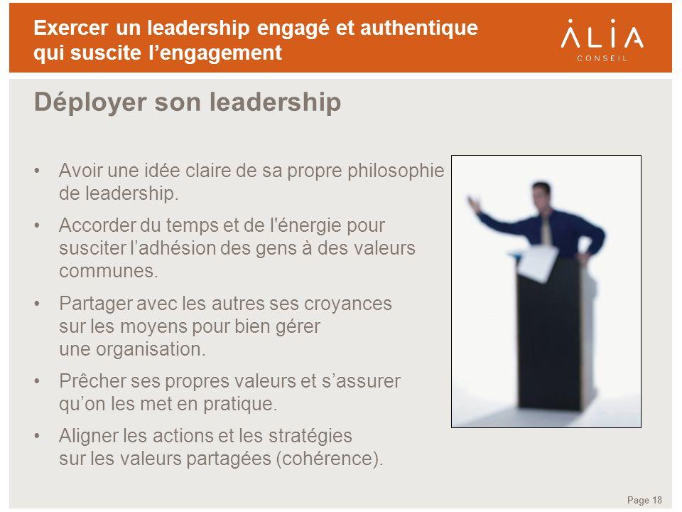TITRE DE LA PRÉSENTATION Page 18 Exercer un leadership engagé et authentique qui suscite lengagement Avoir une idée claire de sa propre philosophie de