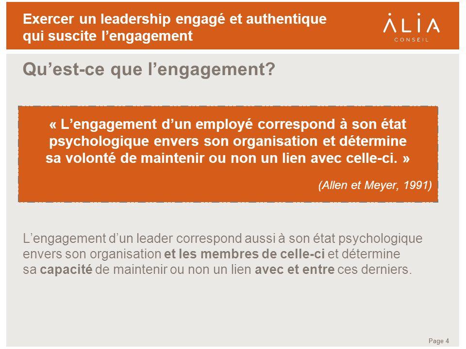 TITRE DE LA PRÉSENTATION Page 4 Exercer un leadership engagé et authentique qui suscite lengagement Quest-ce que lengagement? « Lengagement dun employ