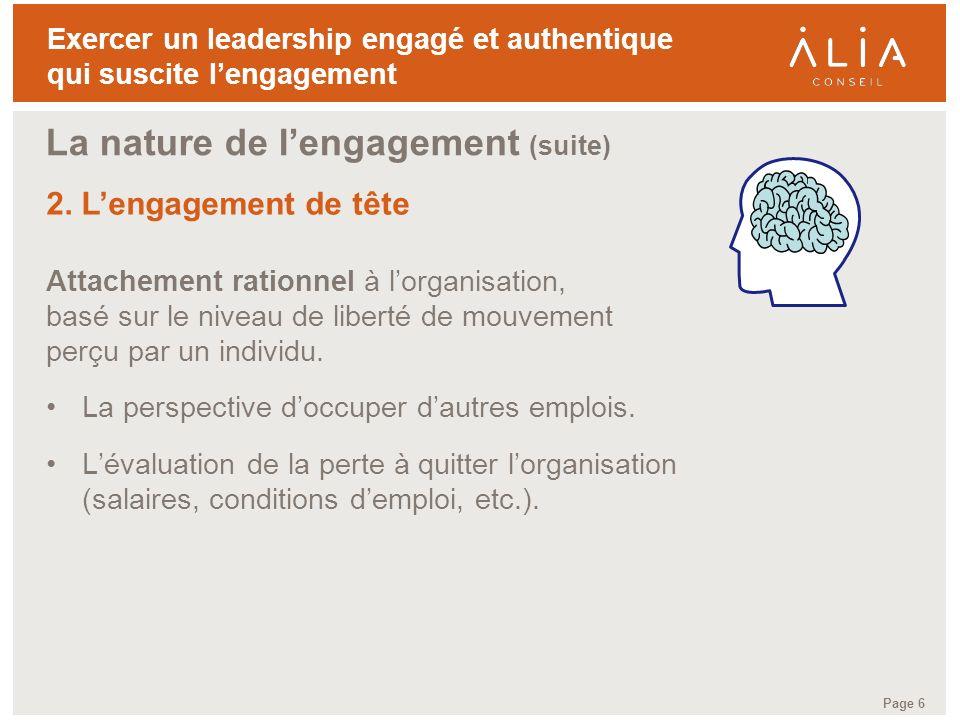 TITRE DE LA PRÉSENTATION Page 6 Exercer un leadership engagé et authentique qui suscite lengagement Attachement rationnel à lorganisation, basé sur le