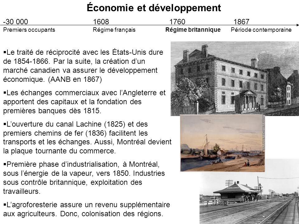 Économie et développement 1867 : Période contemporaine La nécessité de développer un commerce intérieur canadien est une des causes de la création du Canada (AANB) en 1867.