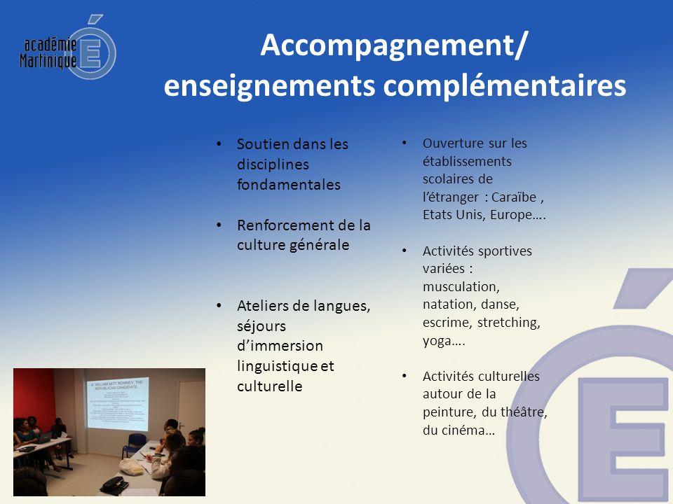 Accompagnement/ enseignements complémentaires Soutien dans les disciplines fondamentales Renforcement de la culture générale Ateliers de langues, séjo
