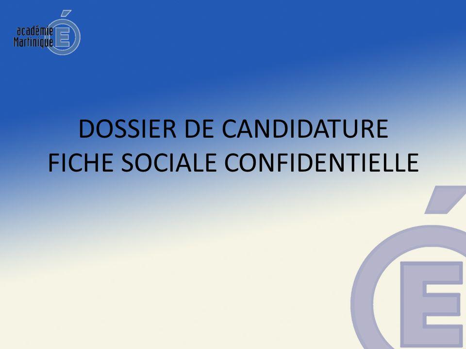 DOSSIER DE CANDIDATURE FICHE SOCIALE CONFIDENTIELLE